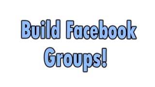 Build Facebook Groups