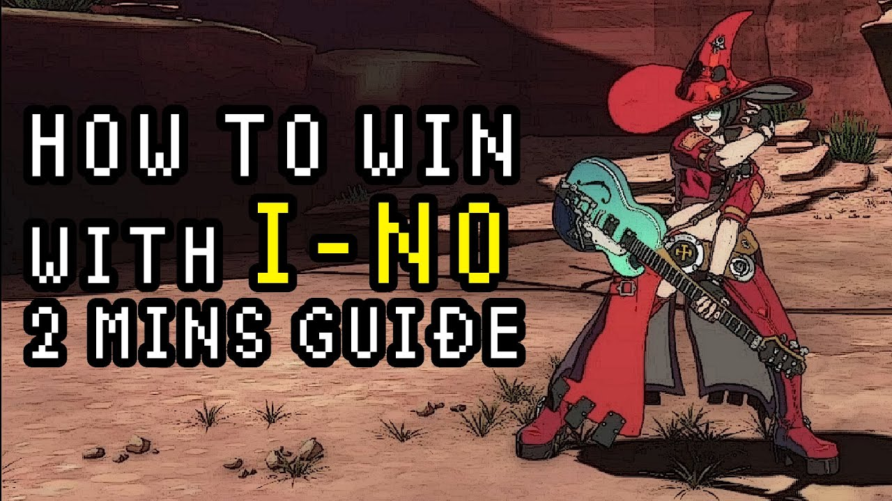 How to Win with I-NO - 2 Minutes Guide - Guilty Gear Strive