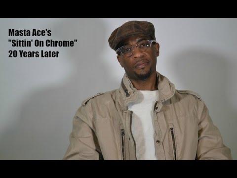 Masta Ace On Making Sittin On Chrome 20 Years Later