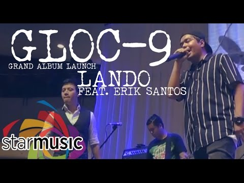 Gloc-9 - Lando feat. Erik Santos (Album Launch)
