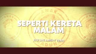 Anak Badung ft. Camel & Goodgrip - Kereta Malam (Official Lyric Video)