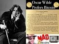 Oscar Wilde would have preferred Bitcoin