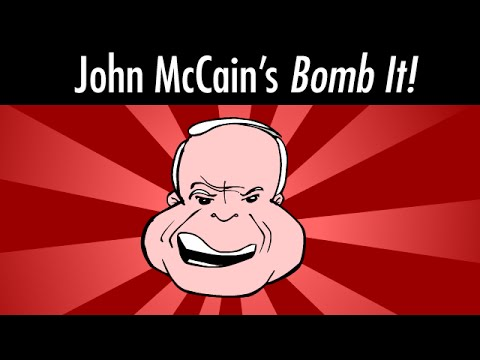 John McCain's Bomb It