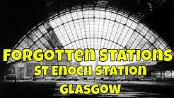 Forgotten Stations - St Enoch Station, Glasgow