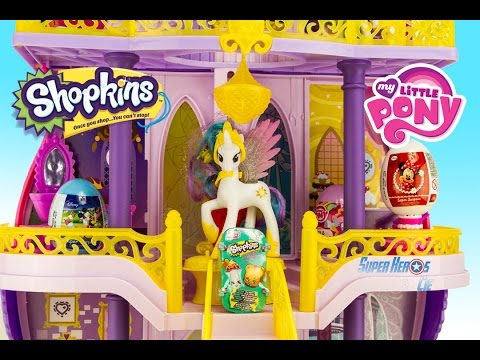 My Little Pony Canterlot 3 Stories Castle Shopkins Blind Bags Surprise Eggs  Peppa Pig Clay Buddies