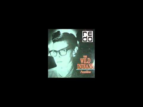 The Wild Indians - Penniless