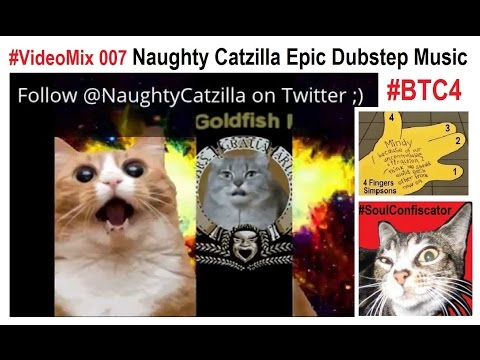 VideoMix 007 Naughty Catzilla Epic Dubstep Music Bitcoin #BTC4 Funny Fantasy SciFi Freedom Justice