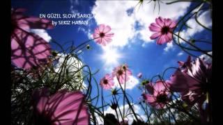 En Güzel Slow Sarkilar - KARISIK - 2012 ( SEKIZ HASAN ) - MIX