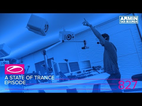 A State Of Trance Episode 827 (#ASOT827)...