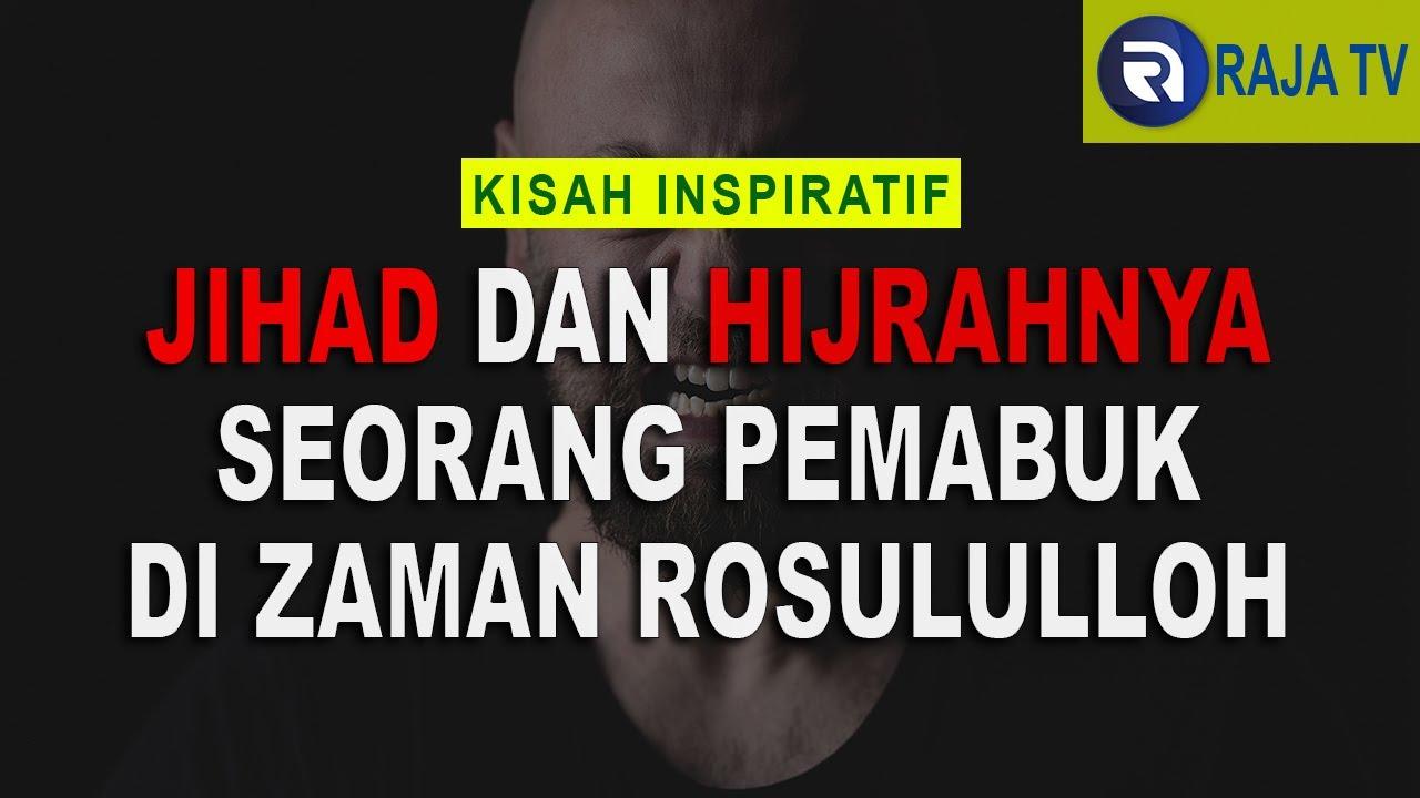 Kisah Inspiratif Islami - Insaf & Jihadnya Seorang Pemabuk