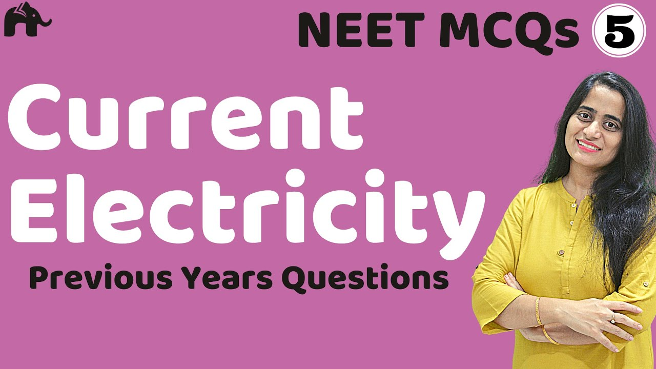 Current Electricity NEET MCQs 5| JEE Physics Mains Numericals