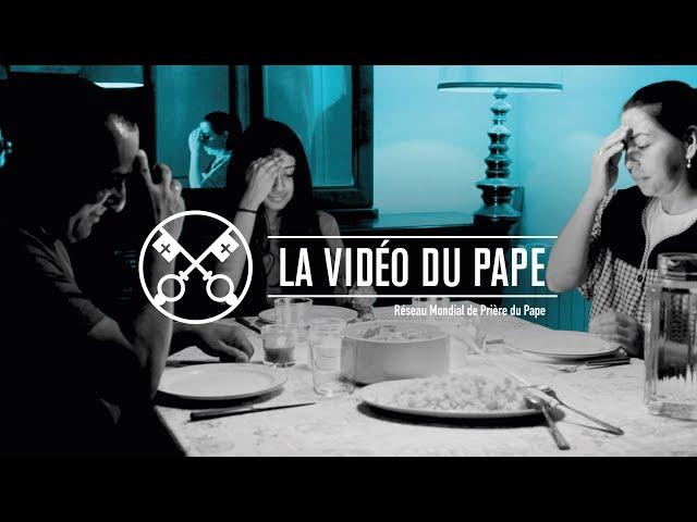 Les familles, laboratoires d'humanisation – La Vidéo du Pape 8 – Août 2019