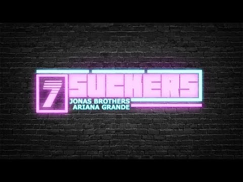 """Jonas Brothers Vs Ariana Grande - """"7 Suckers"""" Mashup"""