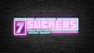 "Baixar Jonas Brothers Vs. Ariana Grande - ""7 Suckers"" (Mashup)"