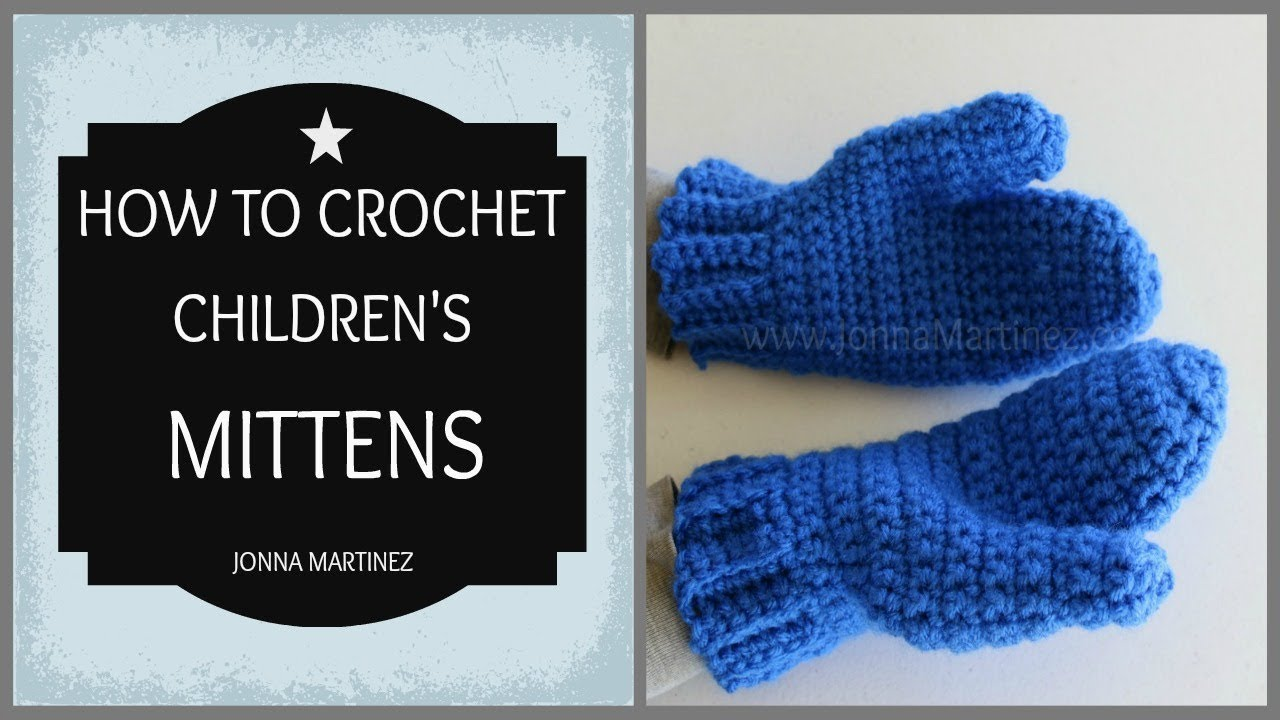How To Crochet Childrens Mittens Youtube