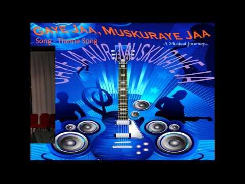 Gaye Jaa, Muskuraye Jaa (GJMJ) Theme Song By Hemant Joglekar