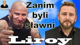 Piotr Liroy-Marzec | Zanim byli sławni