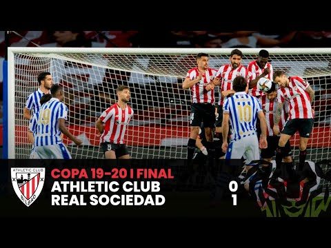 HIGHLIGHTS I Athletic Club 0-1 Real Sociedad I Final Copa 19-20 I LABURPENA I RESUMEN