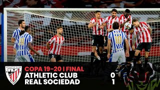 HIGHLIGHTS I Athletic Club 0-1 Real Sociedad I Final Copa 19-20 I LABURPENA I RESUMEN