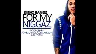 Kirko Bangz - For My Niggaz [2013]