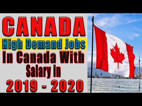 High Demand Jobs In Canada With Salary In 2019 - 2020
