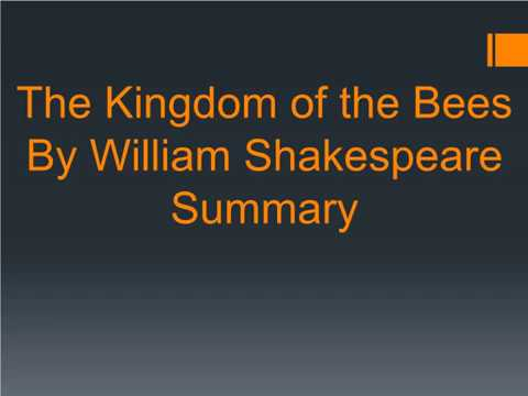 Summary Of The Kingdom of the Bees By William Shakespeare | The Kingdom of the Bees Analysis