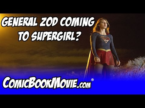 SUPERGIRL: Is General Zod Coming To National City?