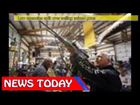 US News - Law agencies split over selling seized guns