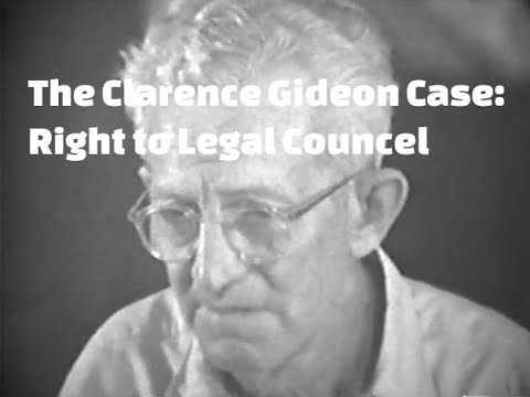 The Clarence Earl Gideon Case:  Constitutional Right to Legal Counsel