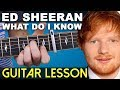 How to play | WHAT DO I KNOW on guitar | SUPER EASY (Ed Sheeran)