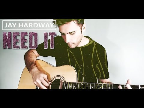 Jay Hardway - Need It (Guitar Cover)