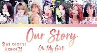 [3.58 MB] OH MY GIRL (오마이걸) - 우리 이야기 (OUR STORY) [han|rom|eng lyrics/가사]