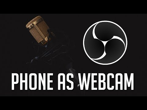 How To Use Phone As IP Webcam Source  | OBS Tutorial 2018