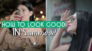 How To Look Good In Summers! | Komal Pandey
