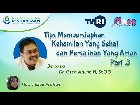 Dr. Greg Agung H, SpOG | Tips Mempersiapkan Kehamilan Yang Sehat Dan Persalinan Yang Aman (3)