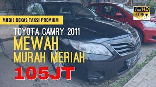 Toyota Camry 2011 Murah Meriah Bekas Taksi Premium cuma 105jt