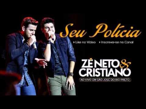 Seu Polícia  - Zé Neto e Cristiano