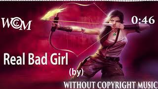 Real Bad Girl || Without Copyright Music - WCM || Audionautix