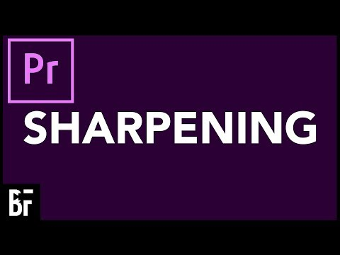 How To Sharpen Blurry Video In Premiere Pro