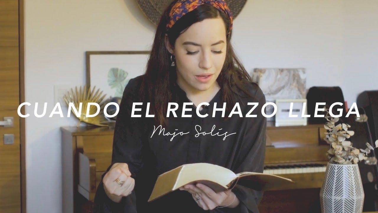 Cuando el rechazo llega - Majo Solís Vblog