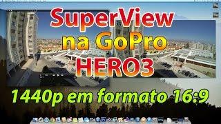 GoPro HERO3 e 3+: 1440p em formato 16:9!  ((PT))