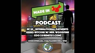 Ep 30 - International Payments Through Bitcoin w/ Neil Woodfine @ Remitsy | Source Find Asia