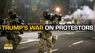 Instead Of Battling COVID-19, Trump Launches A War On Protesters