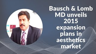 Bausch   Lomb MD unveils 2015 expansion