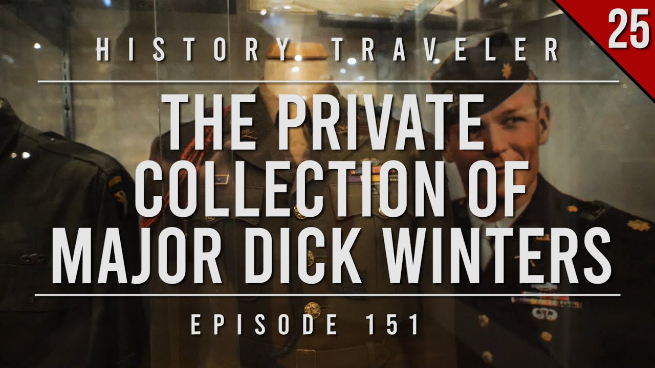 The Private Collection of Major Dick Winters (Band of Brothers)   History Traveler Episode 151