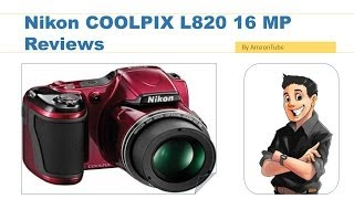 Nikon COOLPIX L820 16 MP Review-Don't Buy, Before Watching Review Following