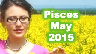 PISCES May 2015. Fortune Increasing Plans!