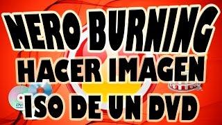 Hacer Imagen ISO de Un DVD con Nero Burning