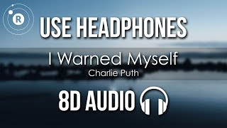 Charlie Puth I Warned Myself 8D AUDIO