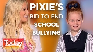 Pixie's bid to end school yard bullies | TODAY Show Australia